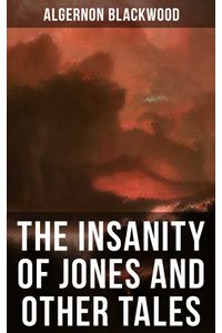 bw-the-insanity-of-jones-and-other-tales-musaicum-books-9788027200092