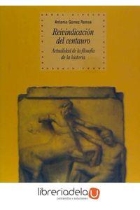 ag-reivindicacion-del-centauro-actualidad-de-la-filosofia-de-la-historia-ediciones-akal-9788446019978