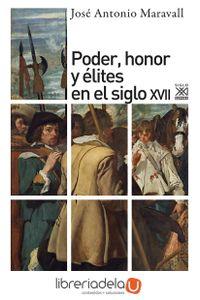ag-poder-honor-y-elites-en-el-siglo-xvii-siglo-xxi-de-espana-editores-sa-9788432303654