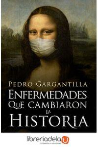 ag-enfermedades-que-cambiaron-la-historia-la-esfera-de-los-libros-sl-9788490606025