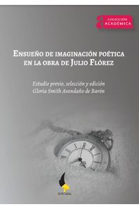 ensueno-de-imaginacion-poetica-en-la-obra-de-julio-florez-9789586603034-uptc
