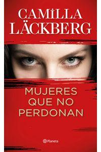 mujeres-que-no-perdonan_camilla-lackberg_202003041057