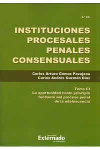 instituciones-procesales-penales-consensuales-tomo-iii-9789587903744-uext
