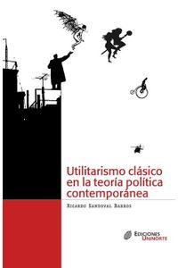 utilitarismo-clasico-en-la-teoria-politica-contemporanea-9789587410839-uden