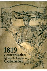 1819-y-construccion-del-estado-nacion-en-colombia-9789588994819-uana