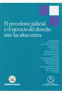 el-precedente-judicial-y-el-ejercicio-del-derecho-ante-las-altas-cortes-9789588922560-udem