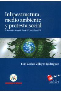 infraestructura-medio-ambiente-y-protesta-social-9789588992297-udem