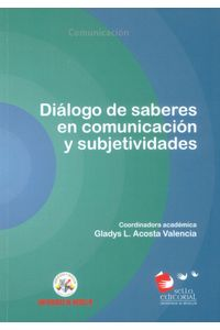dialogo-de-saberes-en-comunicacion-y-subjetividades-9789588992891-udem