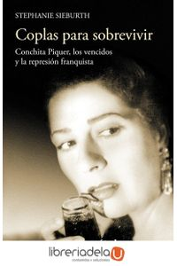 ag-coplas-para-sobrevivir-conchita-piquer-los-vencidos-y-la-represion-franquista-ediciones-catedra-9788437635477