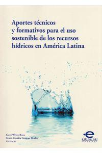 aprotes-tecnicos-y-formativos-para-el-uso-sostenible-de-los-recursos-hidricos-en-america-latina-9789587169058-upuj