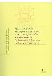 HISTORIA-NACION-Y-HEGEMONIA-9789587813166-UPUJ