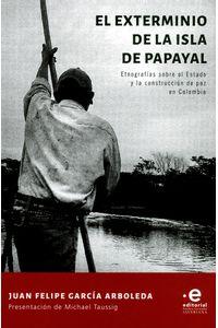 el-exterminio-de-la-isla-de-papayal-9789587813487-upuj