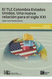 el-tlc-colombia-estados-unidos-una-nueva-relacion-para-el-siglo-xxi-9789588722689-cesa