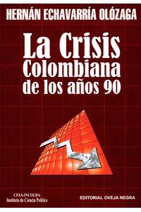 la-crisis-colombiana-de-los-anos-90-9789580610397-cesa