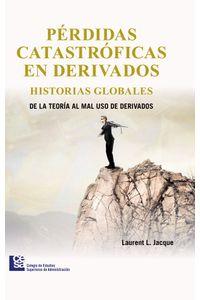 perdidas-catastroficas-en-derivados-historias-globales-de-la-teoria-al-mal-uso-de-derivados-9789588988245-cesa