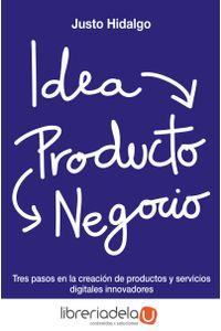 ag-idea-producto-y-negocio-tres-pasos-en-la-creacion-de-productos-y-servicios-digitales-innovadores-libros-de-cabecera-9788494606267