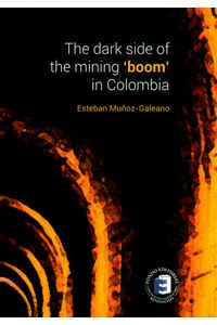 the-dark-side-of-the-mining-boom-9789585613232-urem