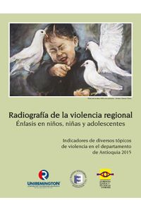 radiografia-de-la-violencia-regional-enfasis-en-ninos-ninas-y-adolescentes-9789585613256-urem