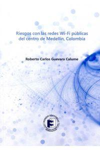 riesgos-con-las-redes-wi-fi-publicas-del-centro-de-medellin-colombia-9789585613249-urem