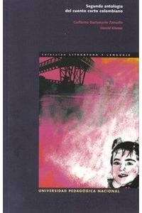 segunda-antologia-del-cuento-corto-colombiano-9789588316468-upna