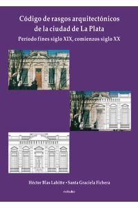 bm-codigo-de-rasgos-arquitectonicos-de-la-ciudad-de-la-plata-tomo-1-viaf-sa-9789871135585