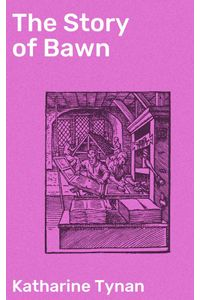 bw-the-story-of-bawn-good-press-4064066163488