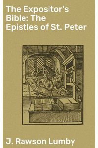 bw-the-expositors-bible-the-epistles-of-st-peter-good-press-4064066204334