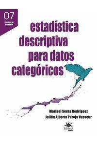 bw-estadiacutestica-descriptiva-para-datos-categoacutericos-u-eafit-9789587204834