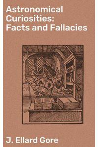 bw-astronomical-curiosities-facts-and-fallacies-good-press-4057664578259