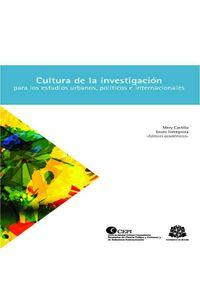 bw-cultura-de-la-investigacioacuten-para-los-estudios-urbanos-poliacuteticos-e-internacionales-editorial-universidad-del-rosario-9789587382921