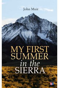 bw-my-first-summer-in-the-sierra-illustrated-edition-madison-adams-press-9788027304493