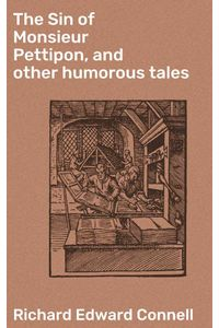 bw-the-sin-of-monsieur-pettipon-and-other-humorous-tales-good-press-4057664623089
