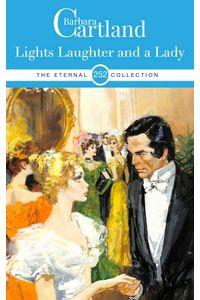 bw-lights-laughter-and-a-lady-barbara-cartland-ebooks-ltd-9781788673389