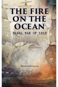 bw-the-fire-on-the-ocean-naval-war-of-1812-eartnow-9788026892649