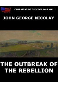 bw-campaigns-of-the-civil-war-vol-1-the-outbreak-of-rebellion-jazzybee-verlag-9783849619954