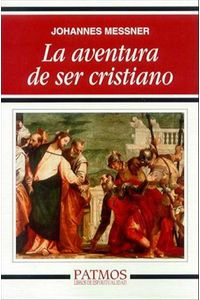 bw-la-aventura-de-ser-cristiano-ediciones-rialp-9788432141232