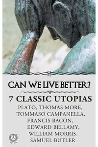 bw-can-we-live-better-7-lassic-utopias-strelbytskyy-multimedia-publishing-9783966611220