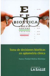 toma-de-decisiones-bioeticas-en-optometria-clinica-9789585400351-udls