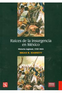971_raices_insurgencia_mexico_foce