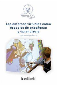 bm-los-entornos-virtuales-como-espacios-de-ensenanza-y-aprendizaje-ic-editorial-9788416173068