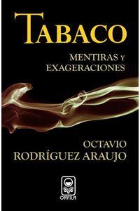 bm-tabaco-mentiras-y-exageraciones-grupo-editor-orfila-valentini-9786077521037