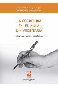 bw-la-escritura-en-el-aula-universitaria-programa-editorial-universidad-del-valle-9789587654677