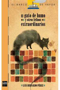 bw-el-gato-de-humo-y-otros-felinos-extraordinarios-ediciones-sm-9786072410916