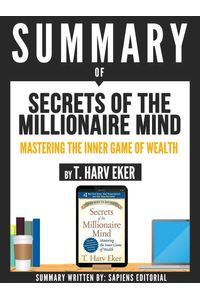 bw-summary-of-quotsecrets-of-the-millionaire-mind-mastering-the-inner-game-of-wealth-by-t-harv-ekerquot-sapiens-editorial-9783962556877