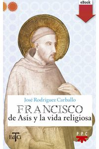 bw-francisco-de-asiacutes-y-la-vida-religiosa-ppc-editorial-9788428826693
