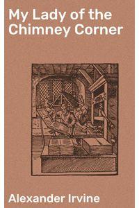 bw-my-lady-of-the-chimney-corner-good-press-4064066208639