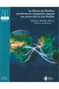bw-la-alianza-del-paciacutefico-plataforma-de-integracioacuten-regional-con-proyeccioacuten-al-asia-paciacutefico-u-eafit-9789587202861