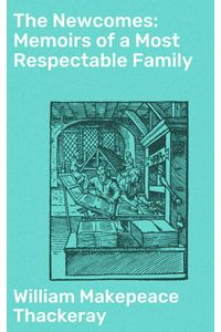 bw-the-newcomes-memoirs-of-a-most-respectable-family-good-press-4057664631855
