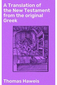 bw-a-translation-of-the-new-testament-from-the-original-greek-good-press-4057664580931