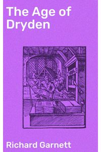 bw-the-age-of-dryden-good-press-4057664608581